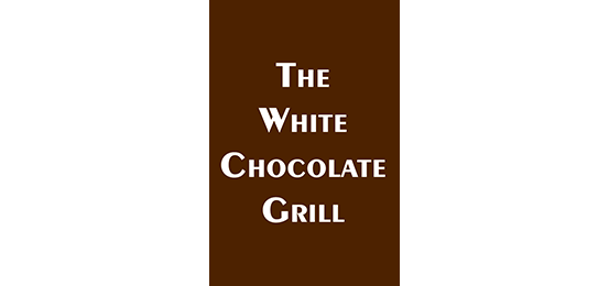 White Chocolate Grill